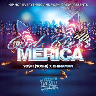 [New Music Alert] God Bless 'Merica - YO$#! x Chinaman Hustle