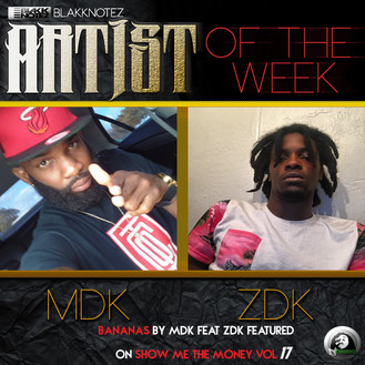 """Show Me The Money"" Featured Artists of the Week : MDK x ZDK"