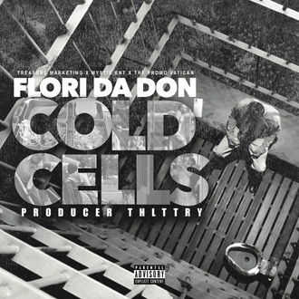 """[New Music Alert] FLORI DA DON """"Cold Cells"""" Prod by THLTTRY"""