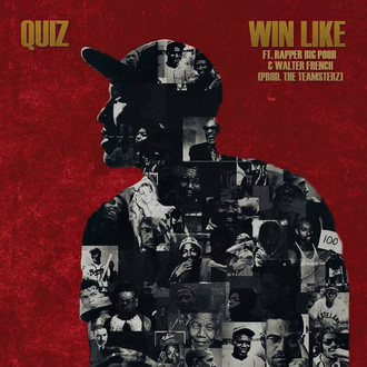 [New Music Alert] Win Like by @QuizIsDope ft Big Pooh and Walter French, Prod by The Teamsterz