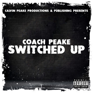 [New Music Alert] Switched Up by Coach Peake (@Peake864)