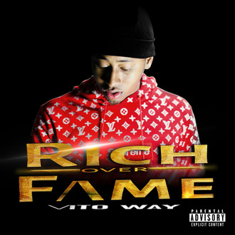 [New Music Alert] Vito Way - Rich Over Fame, OUT NOW!