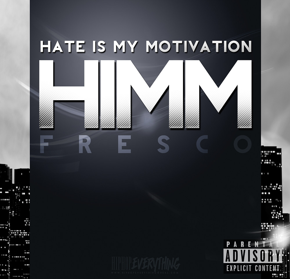 Hate Is My Motivation: HIMM by FRESCO MR. SOUL