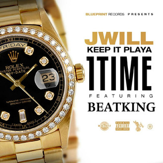1 TIME by J WILL feat Beatking on #HipHopEverything This Record Goes HARD!