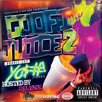 [Mixtape Alert] Goofi Juice 2: Double Cup by YO$#! (@yoshicrewent) Hosted by Dj Lynx
