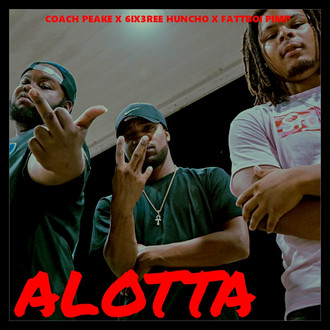 [New Video Alert] Alotta - Coach Peake & 6ix3ree Huncho ft. Fattboi Pimp (@peake864)