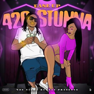 [New Music Alert] 420 Stunna - Ease Up @420stunna
