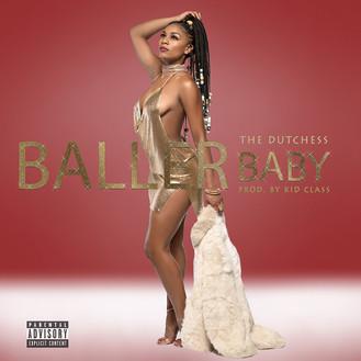 [New Music Alert] Baller Baby - Dutchess Produced by Kid Class.