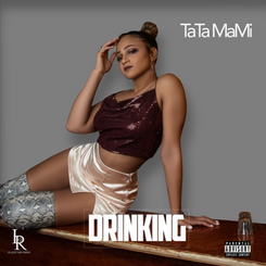 "[New Music Alert] TaTa MaMi | ""Drinking"" 