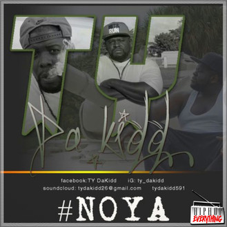 "Hip Hop Everything : Ty Da Kidd ""NOYA"""