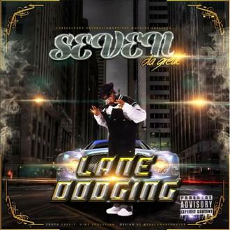 [New Music Alert] Lane Dodging - Seven Da Great