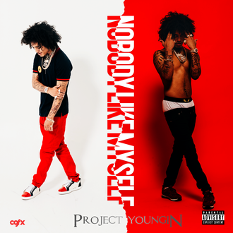 [New Music Alert] Project Youngin  - Nobody Like Myself