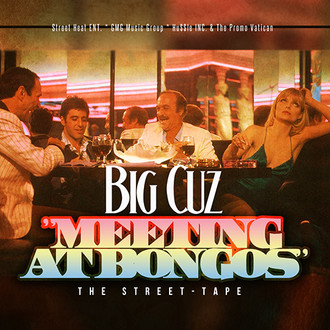 All Eyes on BIG CUZ - Meeting At Bongos is OUT NOW! @therealbigcuz