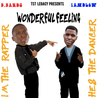 [New Music Alert] Wonderful Feeling by B.Bandz Feat IAmDLow Prod by Chase Davis
