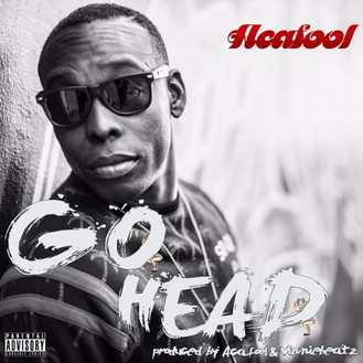 "SUMMER HIT - ""Go Head"" by ACAFOOL on #HipHopEverything"