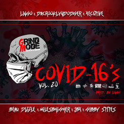 [New Music Alert] Grind Mode Cypher - COVID 16's Vol. 20 (Prod. by Lingo)
