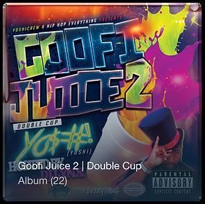 New Hip Hop Music, YO$#!, Goofi Juice 2, Hip Hop Everything,