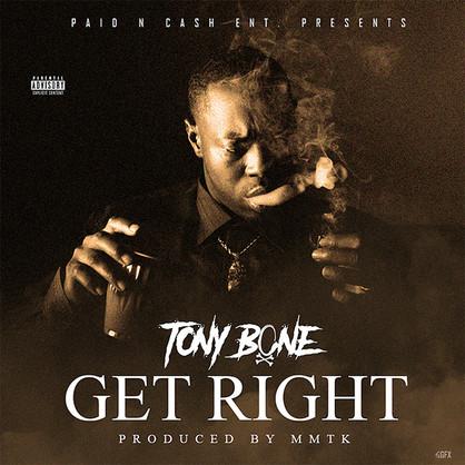 [New Music Alert] Tony Bone (@tonybonepncmc) - Get Right