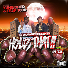 [New Music Alert] Hold That!! Vol.12 Hosted by Yung Dred & Trap 1000
