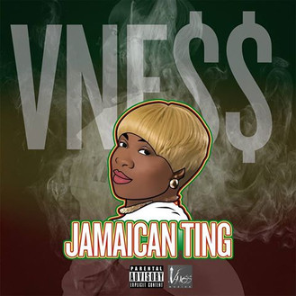 V NE$$ Got You Hooked on Jamaican Ting (@vnessmusic1024)