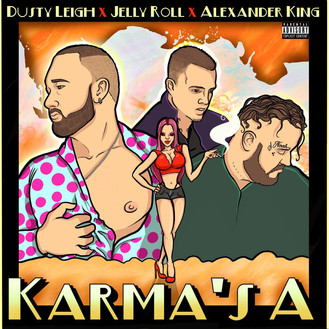 [New Music Alert] Dusty Leigh- Karma's A ft Jellyroll & Alexander King (@Dustyonu)