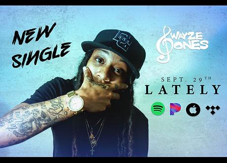 Swayze Jones - Lately Promo Flyer.jpg