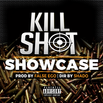 [New Video] KILLSHOT - Showcase Prod by False Ego and Dir by Shado