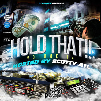 [New Music Alert] DJ Damage Presents HOLD THAT!! Vol.14 Hosted by @ScottyATL