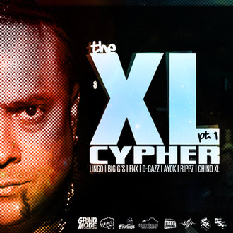 The XL Cypher PT. 1 feat: Lingo, Big G's, FNX, D-GazZ, Ayok, Rippz & Chino XL