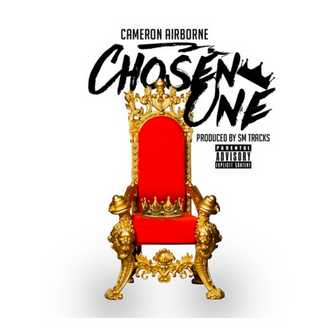 [Official Video] Chosen One by @CameronAirborne Prod by SM Tracks
