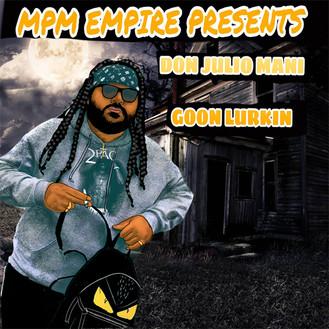 [New Music Alert] Don Julio Mani - Goon Lurkin