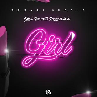 [New Music Alert] @TamaraBubble - Your Favorite Rapper Is a Girl!