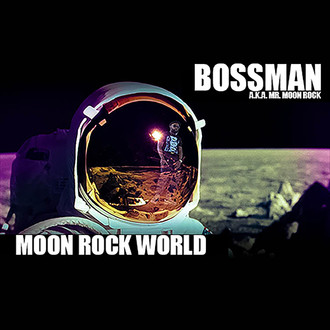 [Mixtape Alert] Moon Rock World by BOSSMAN (@TBGBossman) aka Mr. Moon Rock