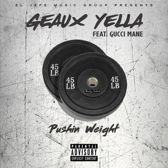 [New Music Alert] Geaux Yella - Pushing Weight ft Gucci Mane