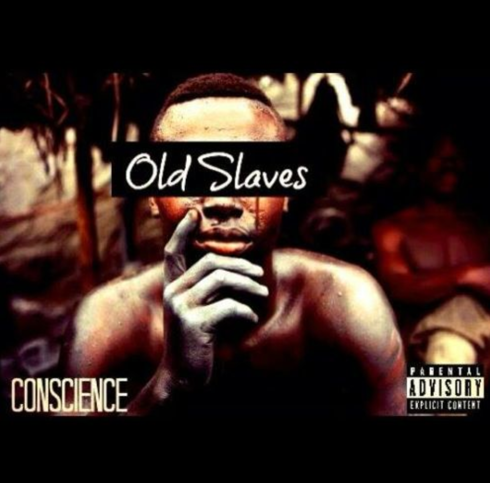 "Hip Hop Everything : Conscience ""Old Slaves"" Indie Hip Hop Blogs"