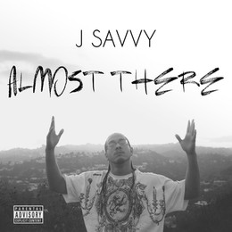 #NewMusic @JSavvy - Almost There Produced by the Psyclones