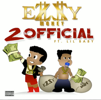 """[New Music Alert] Ezzy Money - """"2 Official"""" ft. Lil Baby"""