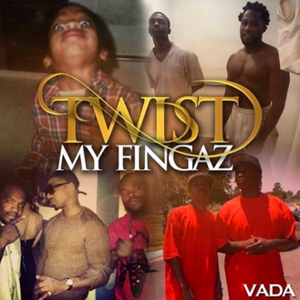[NEW MUSIC] Twist My Fingaz by South Central's own, VADA on #HipHopEverything @ItsKingVada