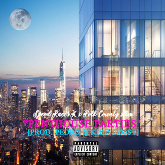 [New Music Alert] Penthouse Parties - SpeedRacerK ft. Polk County Slim!