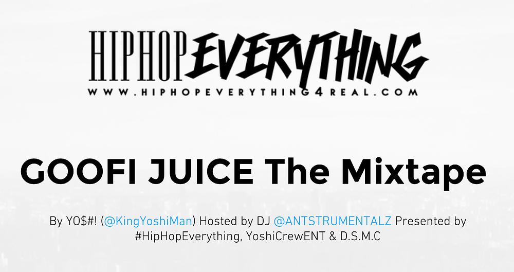 GOOFI JUICE The MIXTAPE by YO$#! Hosted by Dj Antstrumentals