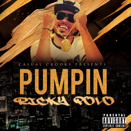 [New Music Alert] PUMPIN by Casual Crooks own RICKY POLO