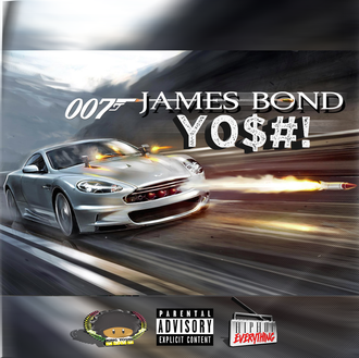 """One for the """"James Bond"""" fans courtesy of YO$#!"""