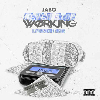 [New Music Alert] JABO - Never Stop Working ft Young Scooter and Young Bans @jaboent