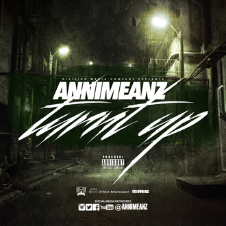 [NEW MUSIC] @ANNIMEANZ Does it Again with Turnt Up!  #HipHopEverything #TurntUp