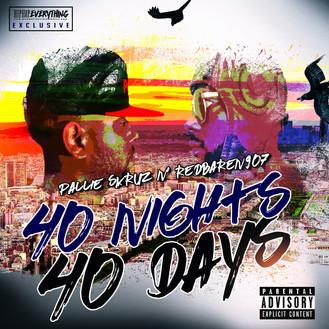 [New Music Alert] 40 Days 40 Nights - @RedBaren907 x @Pallie_Skruz187