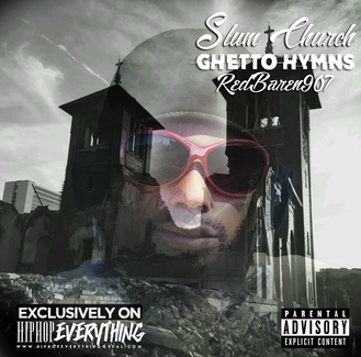 [New EP Alert] @RedBaren907 Hits the Scene with, SLUM CHURCH: Ghetto Hymns!