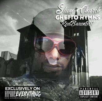 [New EP Alert] @RedBaren907 Hits the Scene with, SLUM CHURCH: Ghetto Hymns!
