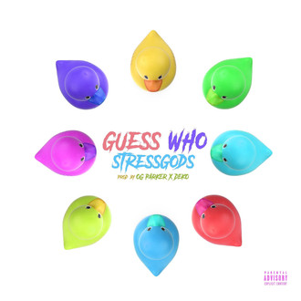 [New Music Alert] @StressGods - Guess Who!