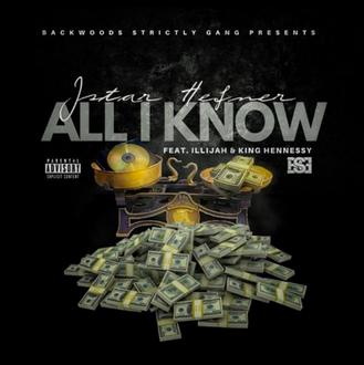 [Smash Hit Alert] @JstarHefner - All I Know Feat. Illijah & @KingHennessyBSG