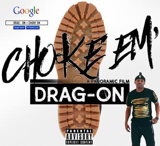 DRAG-ON: CHOKE EM FREESTYLE (@IAMDRAG_ON)